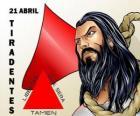 Día de Tiradentes, martir de la Independencia de Brasil. Se conmemora su muerte el 21 de abril de 1792