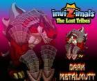 Dark Metalmutt. Invizimals Las Tribus Perdidas. Estos invizimals oscuros son malvados, agresivos y arrogantes